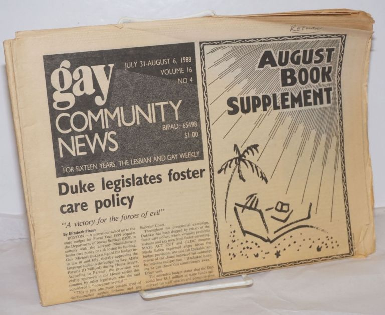 GCN: Gay Community News; the weekly for lesbians and gay males; vol. 16, #4, July 31 - August 6, 1988; August Book Supplement. Stephanie Poggi, Loie Hayes, Kim Westheimer Michael Bronski, Charley Shively, Elizabeth Pincus.