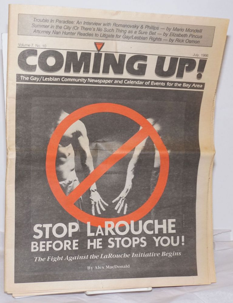 Coming Up! the gay/lesbian community newspaper & calendar of events for the Bay Area [aka San Francisco Bay Times] vol. 7, #10, July, 1986; Stop LaRouche Before He Stops You! Kim Corsaro, Elizabeth Pincus Mario Mondelli, Alex MacDonald, Rick Osmon.