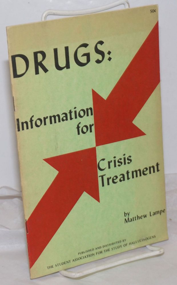 Drugs: Information for Crisis Treatment. Matthew M. Lampe.