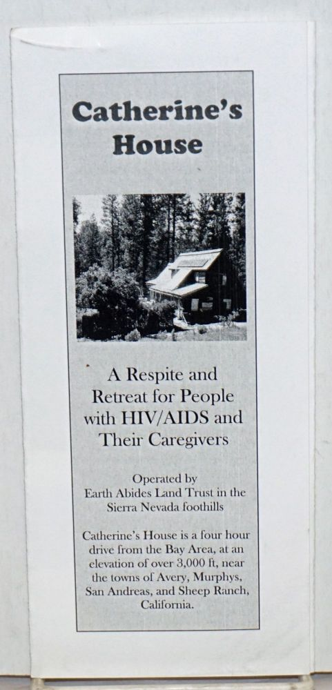 Catherine's House: a respite and retreat for people with HIV/AIDS and their caregivers [brochure]