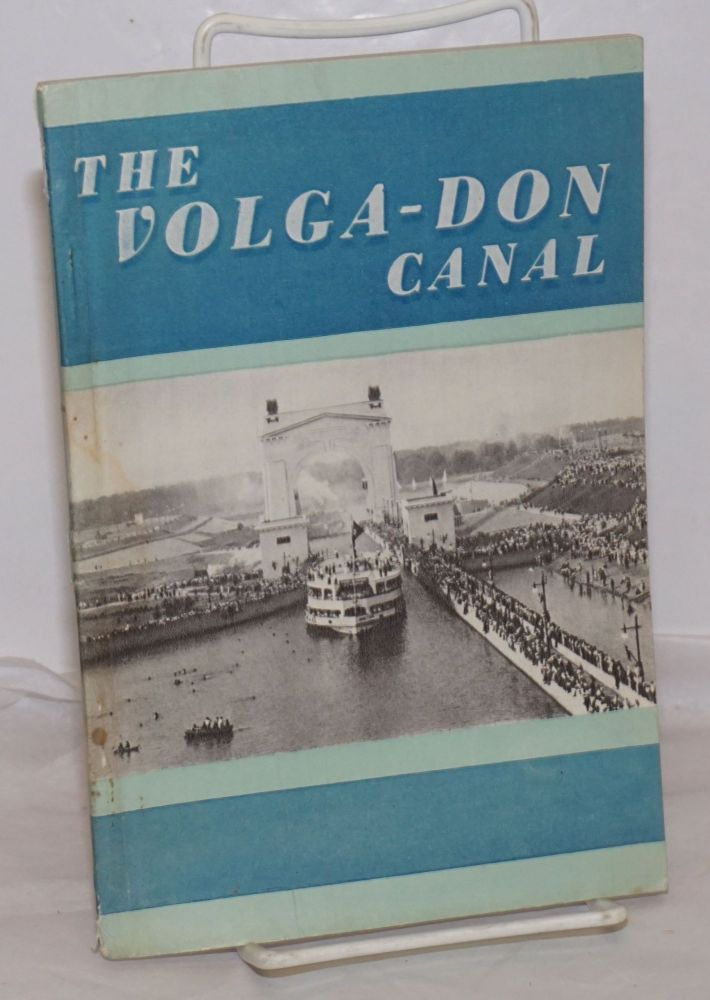 The V. I. Lenin Volga-Don shipping canal [title page] / The Volga-Don canal [cover title]. V. D. Galaktionov, chief geologist of the Volga-Don canal.