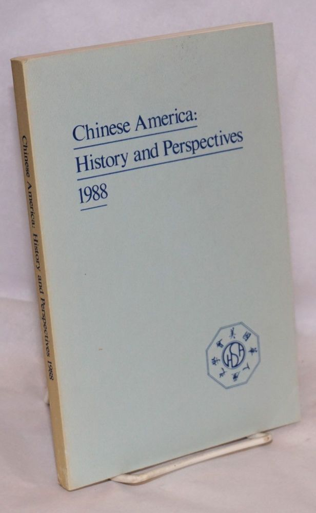 Chinese America: history and perspectives, 1988. Chinese Historical Society of America