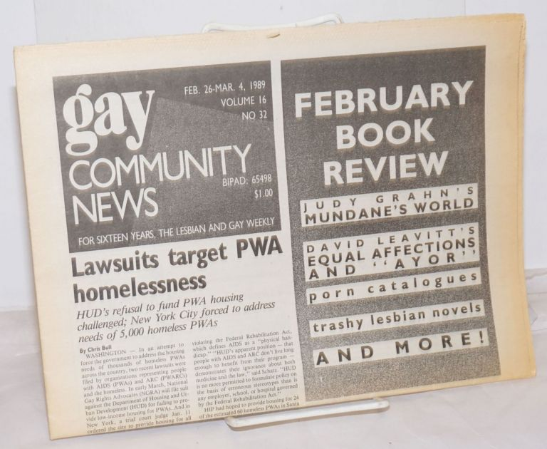 GCN: Gay Community News; the weekly for lesbians and gay males; vol. 16, #32, February 26 - March 4, 1989; Lawsuits traget PWA homelessness. Stephanie Poggi, Loie Hayes, Chris Bull Michael Bronski, Judy Harris, Michele Moore.