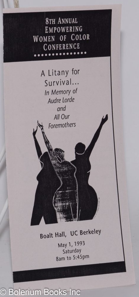 A Litany for Survival...in memory of Audre Lorde and all our foremothers: 8th Annual Empowering Women of Color Conference [brochure] Boalt Hall, UC Berkeley, May 1, 1993. Audre Lorde.