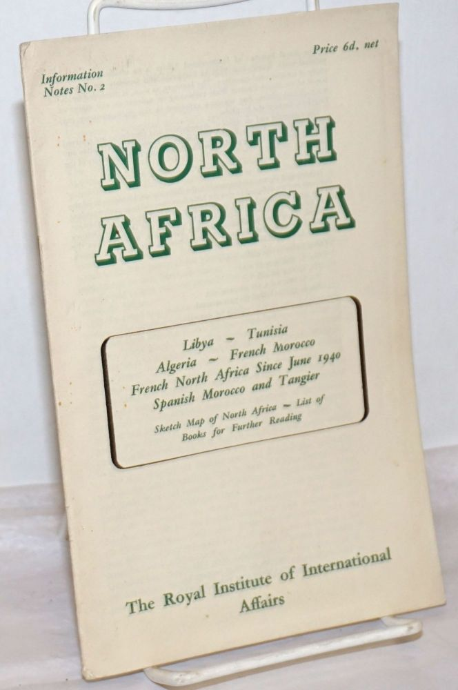 North Africa: Libya-Tunisia-Algeria-French Morocco-French North Africa Since June 1940-Spanish Morocco and Tangier, Sketch Map of North Africa-List of Books for Further Reading