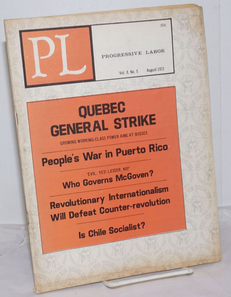 Progressive Labor: Vol. 8, No. 5, August 1972