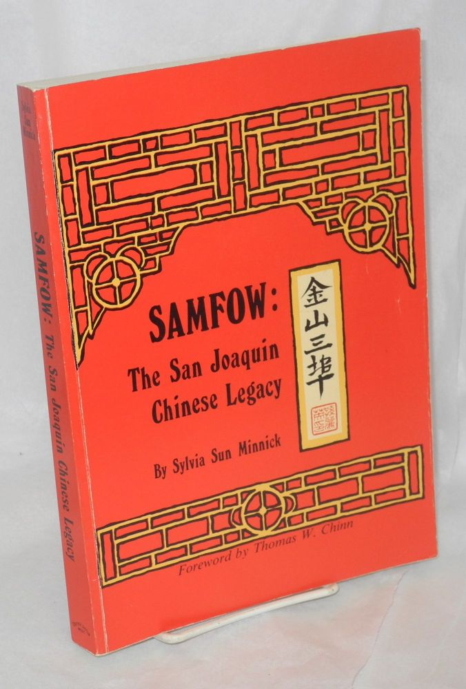 Samfow: the San Joaquin Chinese legacy, foreword by Thomas W. Chinn. Sylvia Sun Minnick.