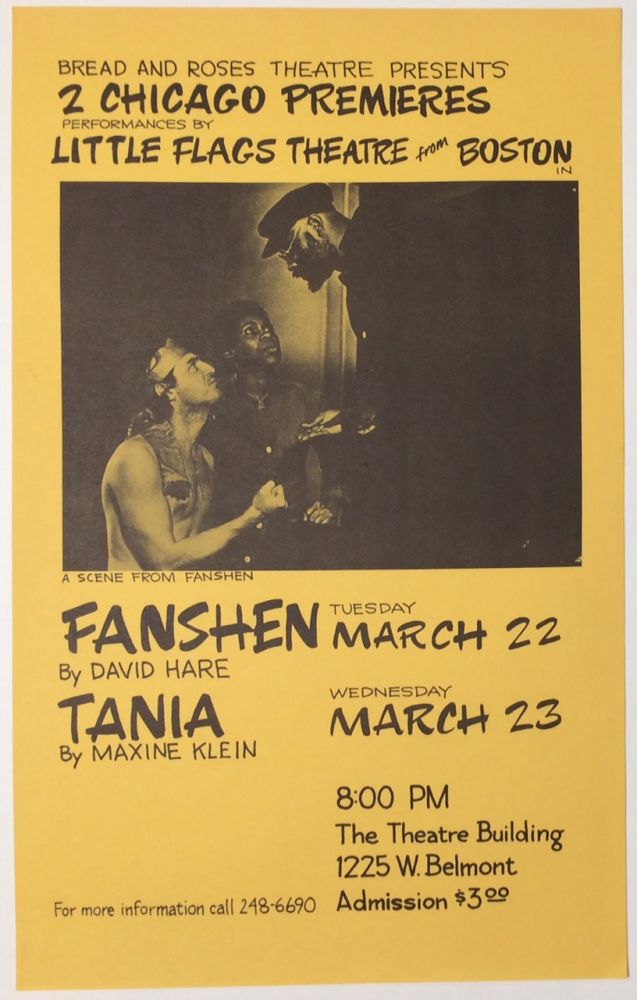Bread and Roses Theatre presents 2 Chicago premieres: Performances by Little Flags Theatre from Boston in Fanshen by David Hare... Tania by Maxine Klein... [poster]