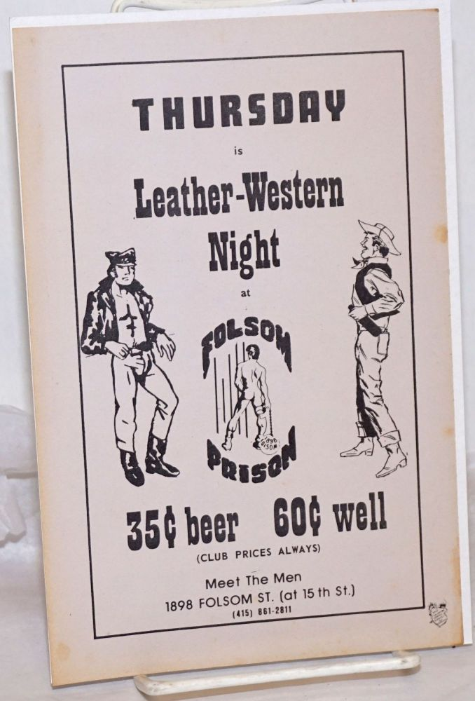 Thursday is Leather-Western Night at Folsom Prison [leaflet] 35 cent beer 60 cent well, meet the men 1898 Folsom St.