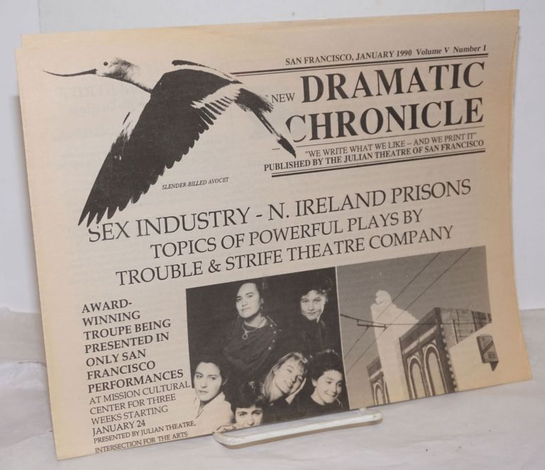 The New Dramatic Chronicle: vol. 5, #1, January, 1990: Sex Industry - N. Ireland Prisons; topices of powerful plays. Isabel Allende, Richard Reineccius, Michael Dingle.