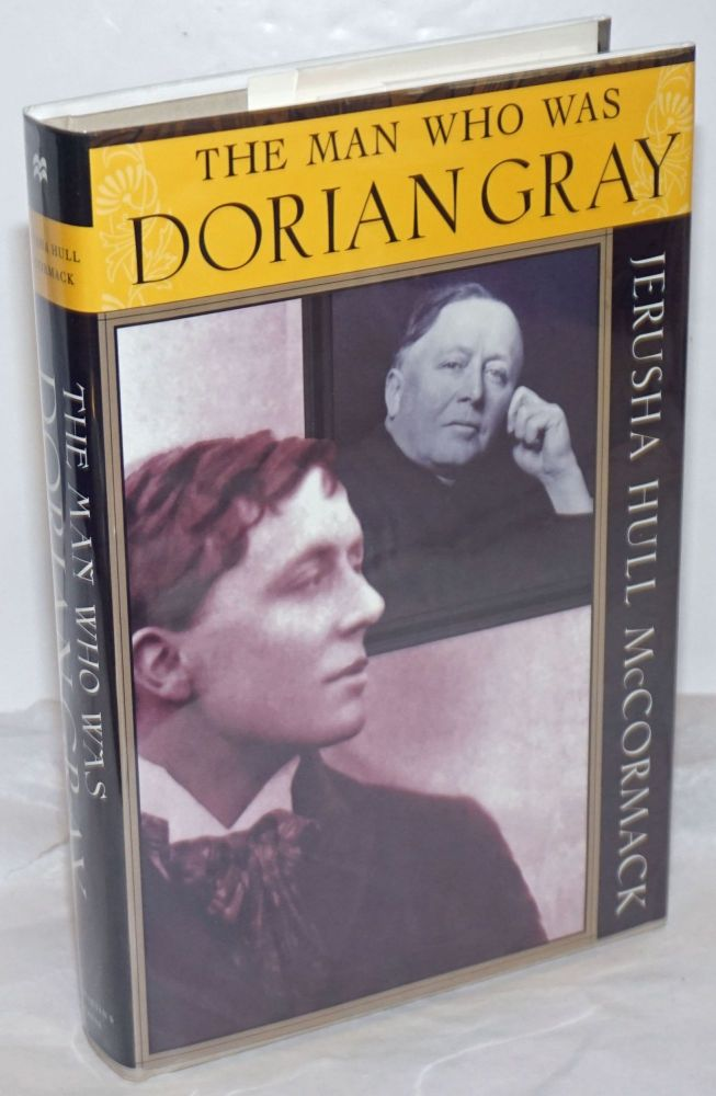 The Man Who Was Dorian Gray. Oscar Wilde, John Gray, Jerusha Hull McCormack.