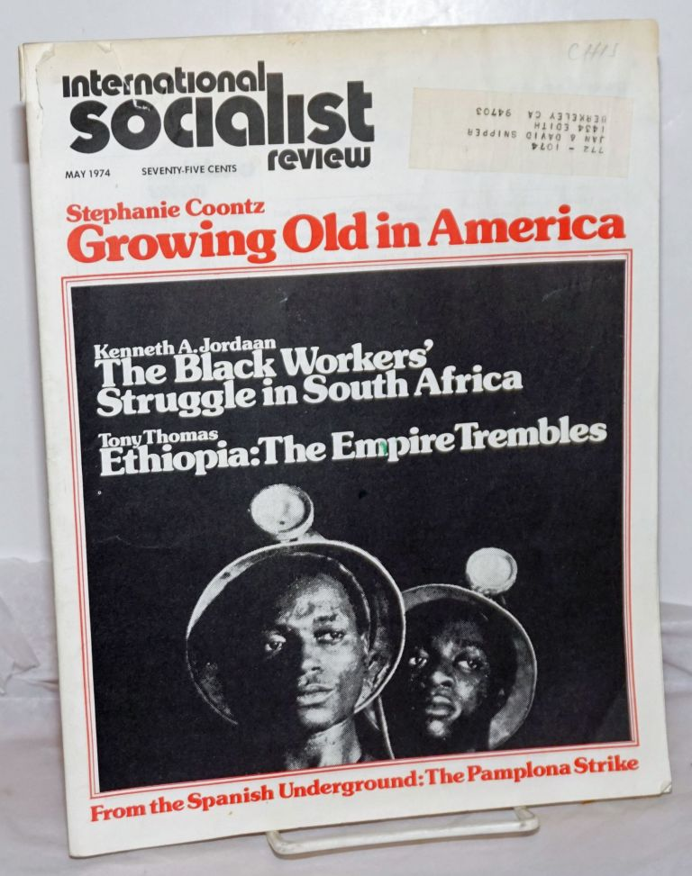 International Socialist Review [May 1974]. ed Les Evans.