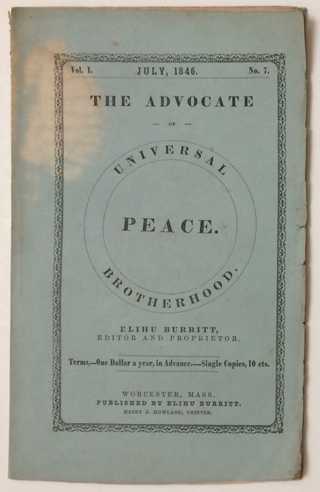 The Advocate of Peace and Universal Brotherhood. Vol. 1 no. 7 (July, 1846)