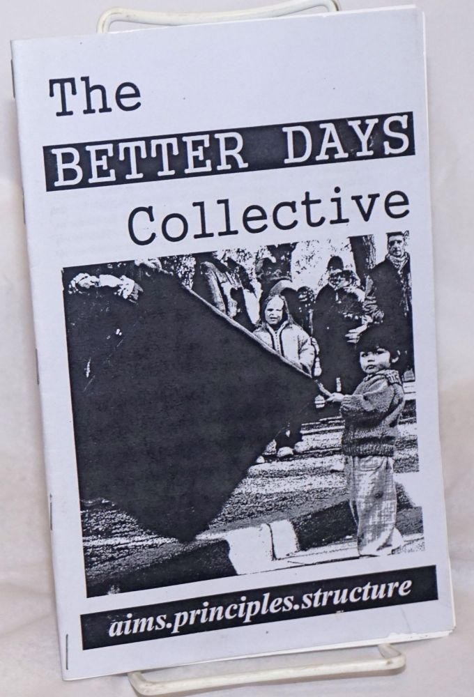 The Better Days Collective: Aims-Principles-Struggles