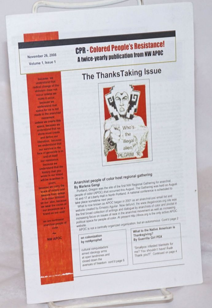 Colored People's Resistance! Vol. 1, No. 1, November 26, 2008 A twice-yearly publication from NW APOC