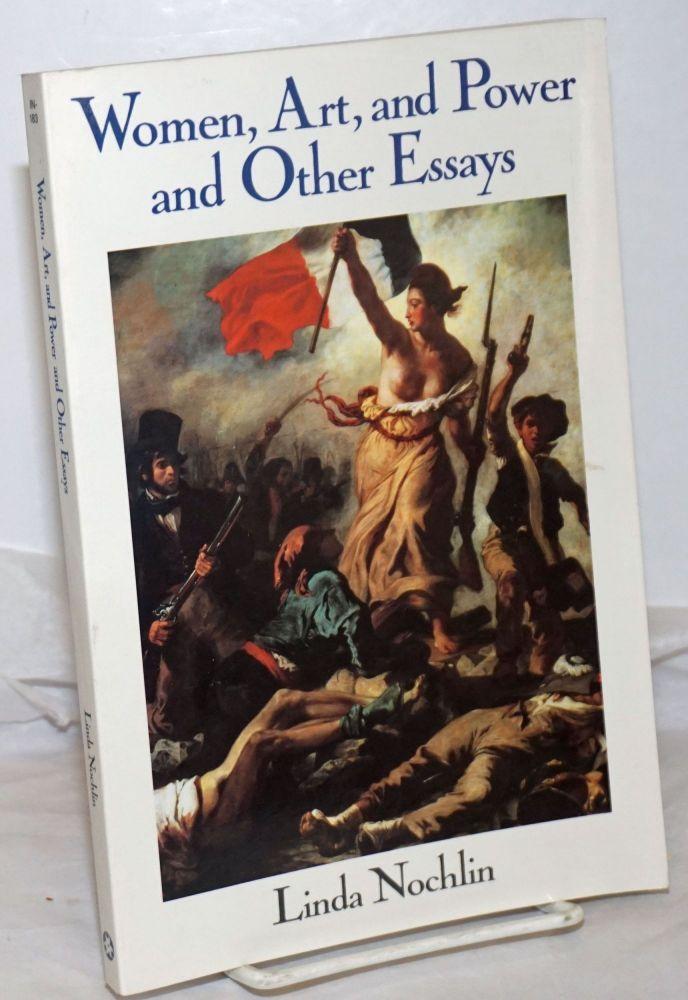 Women, art, and power and other essays. Linda Nochlin.