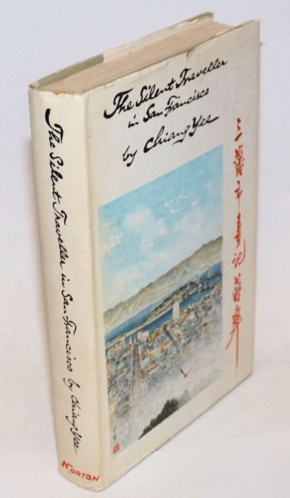 The silent traveller in San Francisco. writer and Chiang Yee