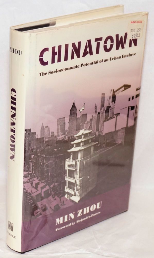 Chinatown; the socioeconomic potential of an urban enclave, foreword by Alejandro Portes. Minh Zhou.