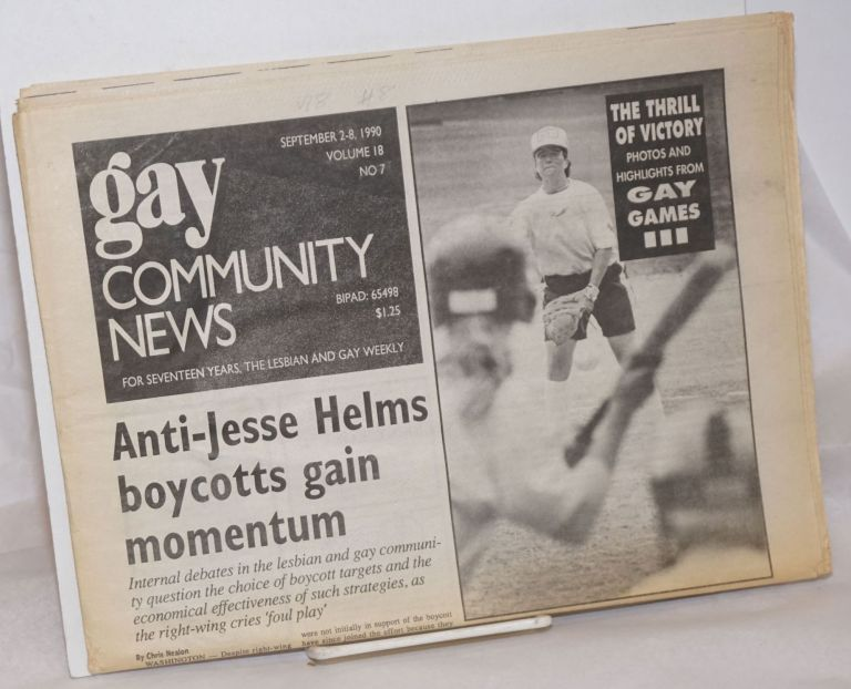 GCN: Gay Community News; the weekly for lesbians and gay males; vol. 18, #8, September 2 - 8, 1990 [incorrectly states #7] Anti-Jesse Hlms Boycotts. Stephanie Poggi, Loie Hayes, Chris Nealon Michael Bronski, Peter Medoff, Jim Roche, Alison Bechdel, Guy-Oreido Weston, Peter Cohen, Laura Briggs.