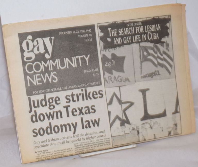 GCN: Gay Community News; the weekly for lesbians and gay males; vol. 18, #22, December 16-22, 1990: The Search for Lesbian & Gay Life in Cuba. Frank Strona, Christopher Wittke, Chris Nealon Michael Bronski, Sonja de Vries, John Zeh, David Morris, Laura Briggs.