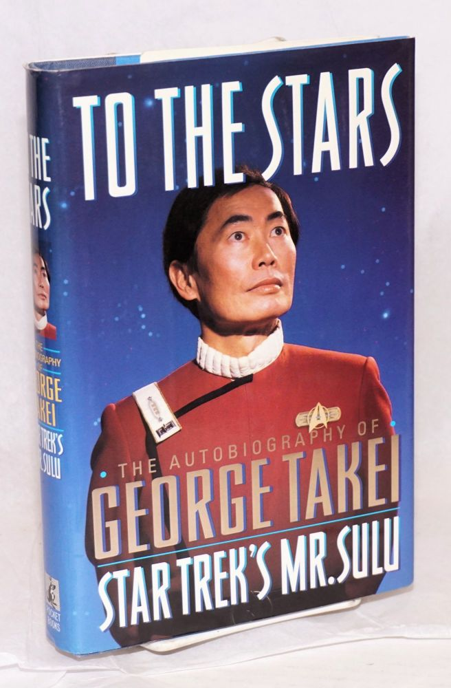 To the stars; the autobiography of George Takei, Star Trek's Mr. Sulu. George Takei.