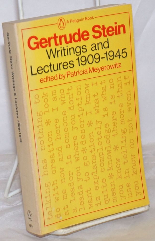 Look at Me Now and Here I Am: writings and lectures 1909-1945. Gertrude Stein, Patricia Meyerowitz, Elizabeth Sprigge.
