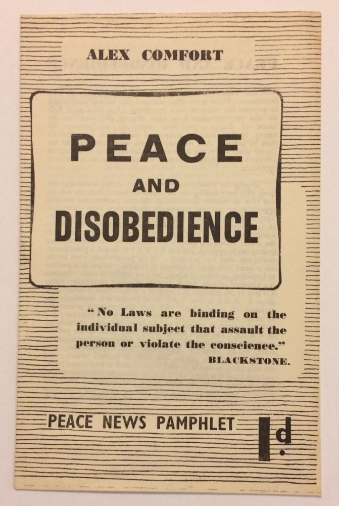 Peace and Disobedience. Alex Comfort.