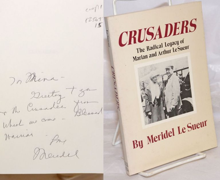 Crusaders; the radical legacy of Marian and Arthur Le Sueur. With a new introduction by the author. Meridel Le Sueur.