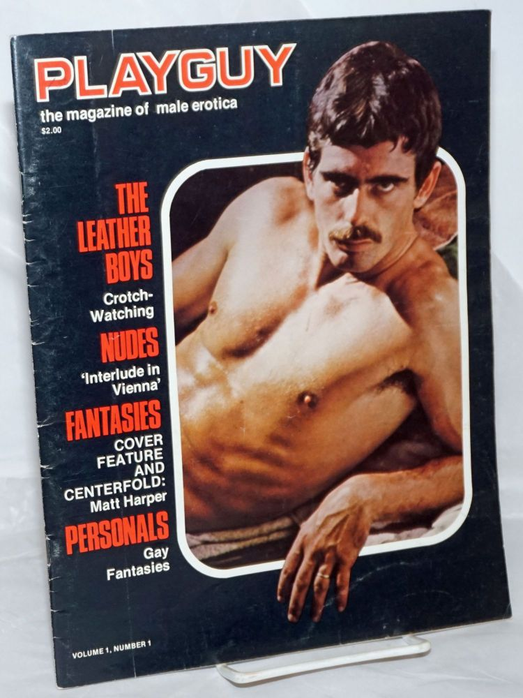 Playguy: the magazine of male erotica; vol. 1, #1: The Leather Boys and Matt Harper Cover and Centerfold. Bret Lucas, Colin Hayes Benton Reeves, Jarry Lang, Don C. Hanover III, John Cox, Colt.