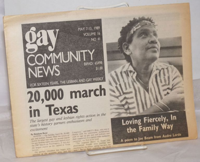 GCN: Gay Community News; the weekly for lesbians and gay males; vol. 16, #41, May 7-13, 1989; 20,000 march in Texas. Stephanie Poggi, Loie Hayes, Audre Lorde Michael Bronski, Judy Harris, Simon Watney, Andrew Miller, Danalynn Recer.