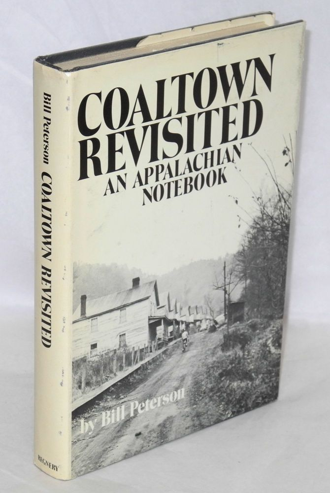 Coaltown revisited; an Appalachian notebook. Bill Peterson.