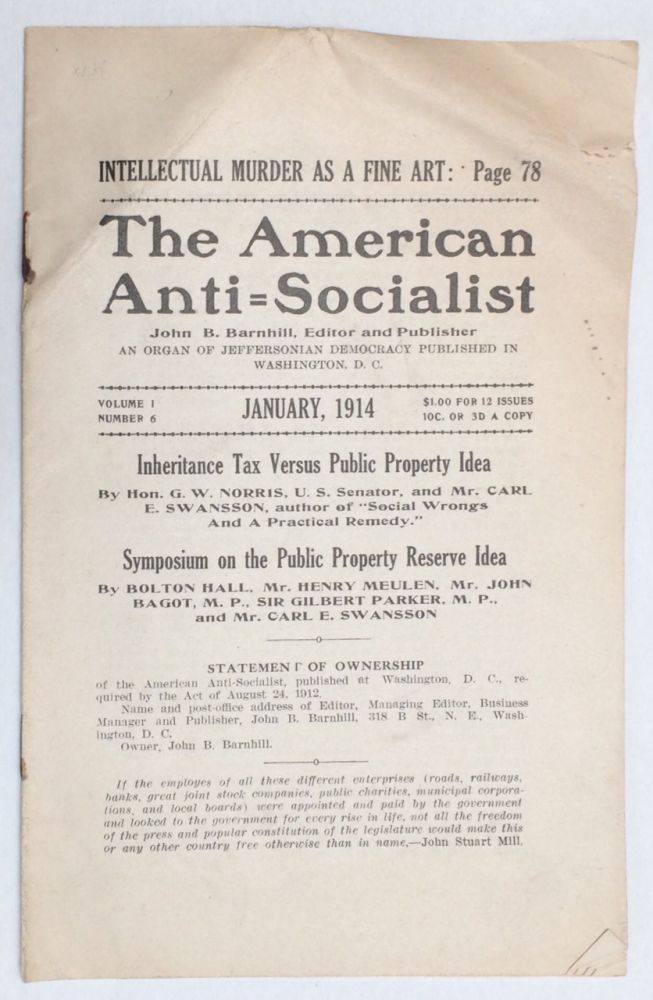 The American anti-socialist. An organ of Jeffersonian democracy published at Washington, D.C. John Basil Barnhill, editor and publisher. No. 6