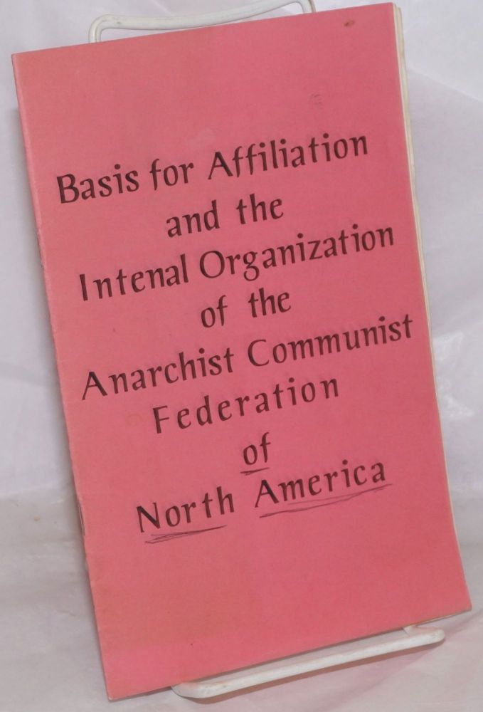 Basis for Affiliation and the Intenal [sic] Organization of the Anarchist Communist Federation of North America