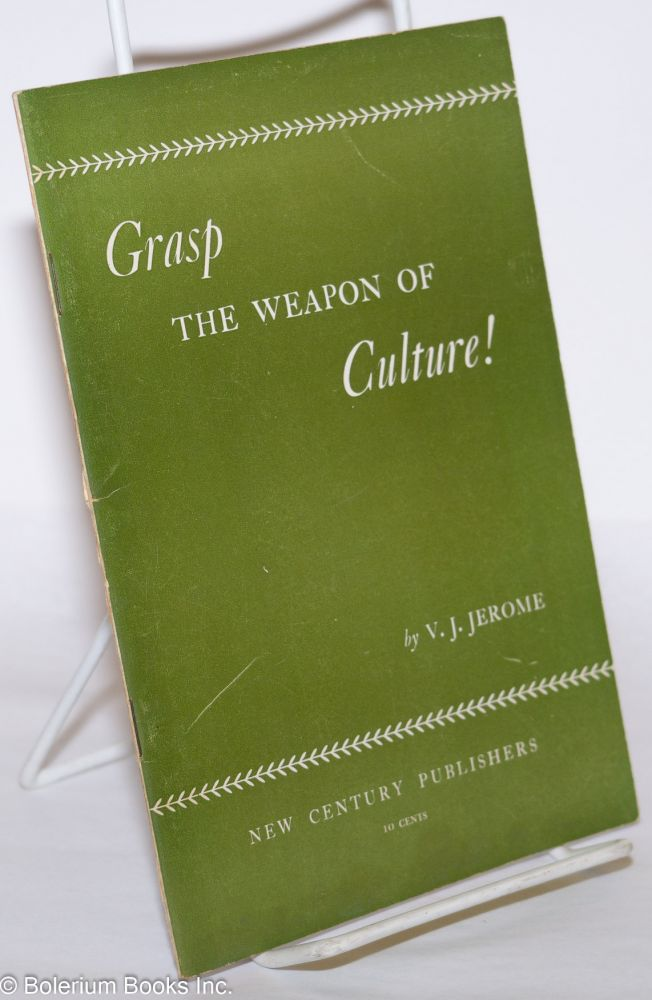 Grasp the weapon of culture! Victor Jeremy Jerome.