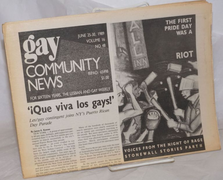 GCN: Gay Community News; the weekly for lesbians and gay males; vol. 16, #48, June 25-30, 1989; Voices from the Night of Rage: Stonewall Stories part 2. Stephanie Poggi, Loie Hayes, James Keenan Michael Bronski, Liz Galst, Mike Friedman, Jennie McKnight, William John Mann, Jesus Labron.