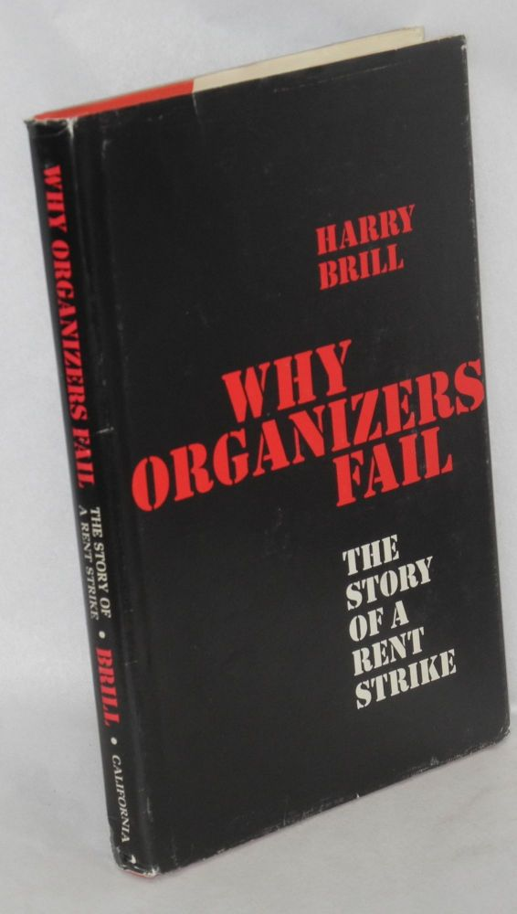 Why organizers fail; the story of a rent strike. Harry Brill.
