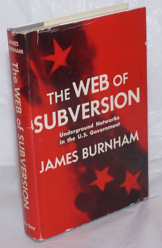 The Web of Subersion, underground networks in the U.S. Government. James Burnham