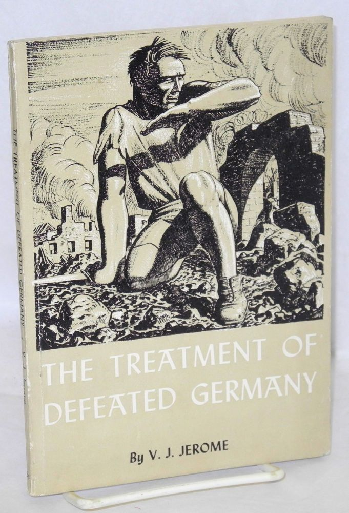 The treatment of defeated Germany. Victor Jeremy Jerome.