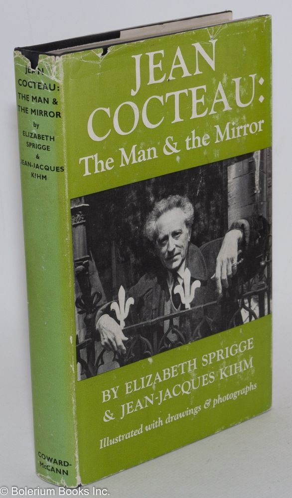 Jean Cocteau: the man in the mirror. Elizabeth Sprigge, Jean-Jacques Kim.