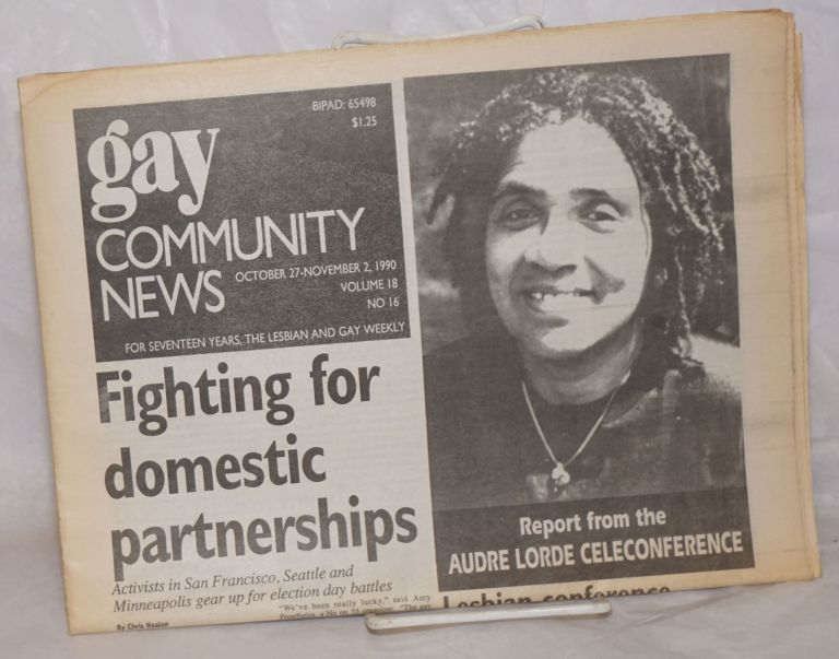 GCN: Gay Community News; the weekly for lesbians and gay males; vol. 18, #16, October 27-November 2, 1990: Fighting for domestic partnerships. Frank Strona, Christopher Wittke, Audre Lorde Michael Bronski, Laura Briggs, Chris Nealon, Alison Bechdel, Ayofemi Folayan.