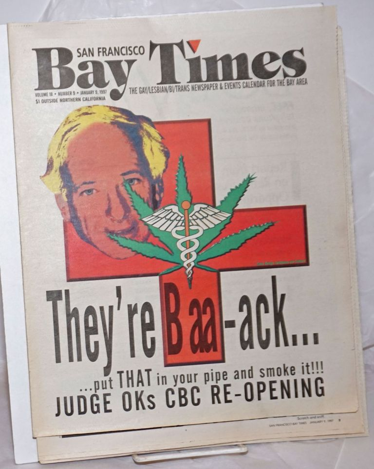 San Francisco Bay Times: the gay/lesbian/bi/trans newspaper & calendar of events for the Bay Area; [aka Coming Up!] vol. 18, #9, Jan. 9, 1997: They're Baa-ack...Judge okays CBC reopening. Kim Corsaro, Dean Goodman Dennis McMillan, Alison Bechdel, Jack Fertig, Gene Price, Ann Rostow, Bruce Mirken, Nan Parks, Christine Beatty.