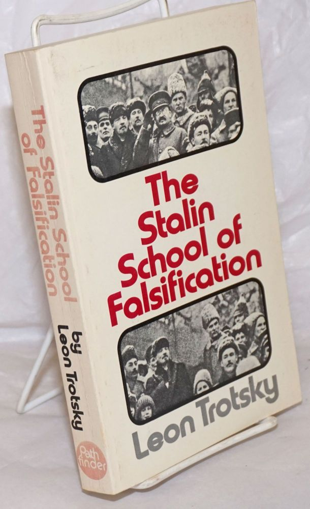 The Stalin School of Falsification. With an Introduction by George Saunders. Leon Trotsky.