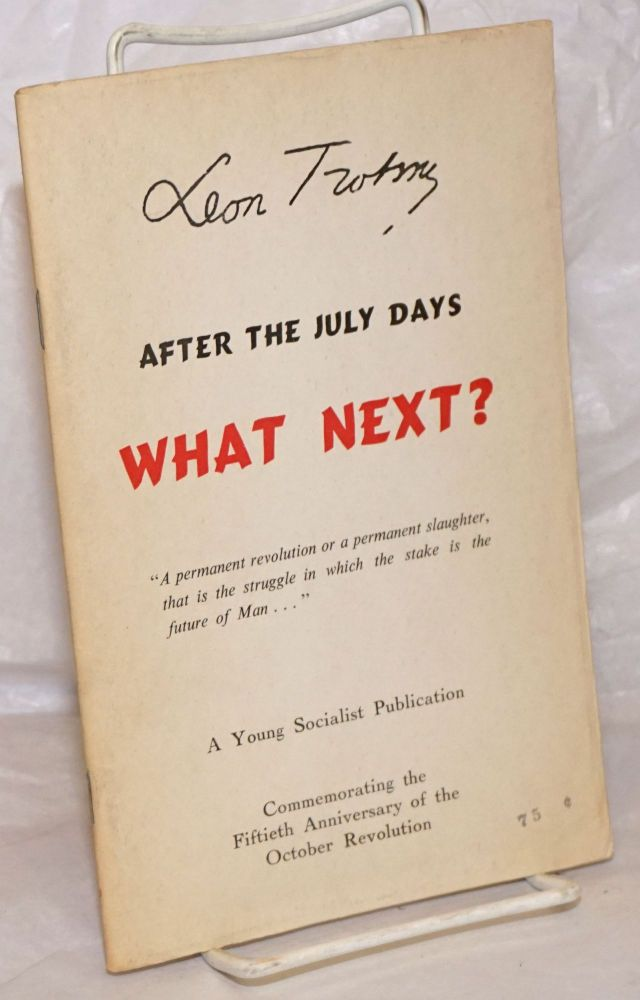 After the July Days, what next? Leon Trotsky.