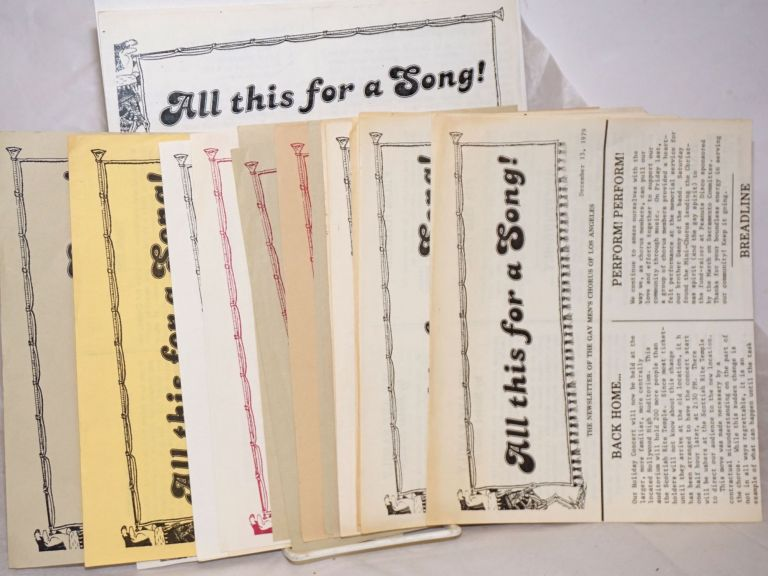 All This for a Song! the newsletter of the Gay Men's Chorus of Los Angeles [17 issue broken run for 1979-1981]. Misha Schutt, on later issues.