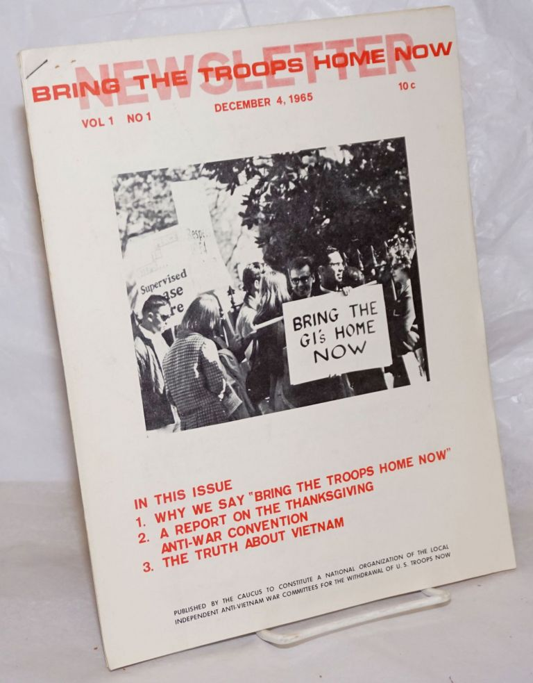 Bring the troops home now newsletter. Vol. 1, no. 1, December 4, 1965. Kipp Dawson, Jens Jensen, eds DannyRosenshine.