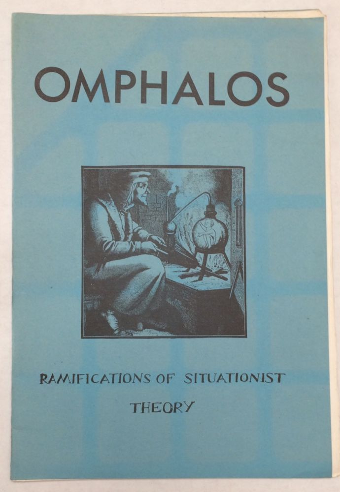 Omphalos : ramifications of situationist theory
