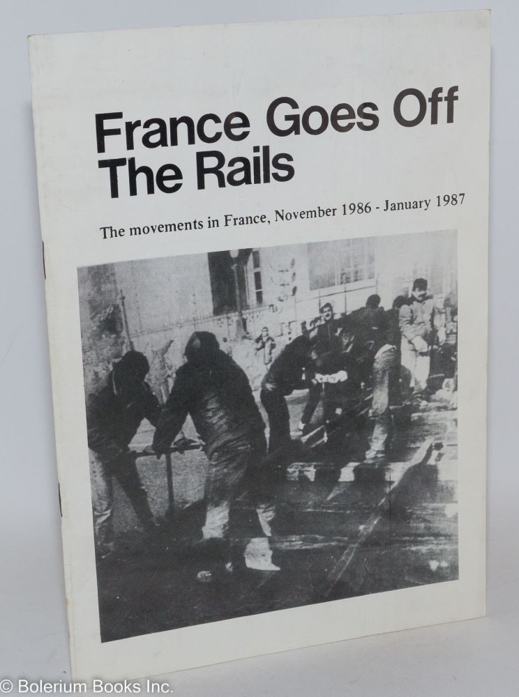 France Goes Off the Rails: The Movements in France, Nov. 1986-Jan. 1987
