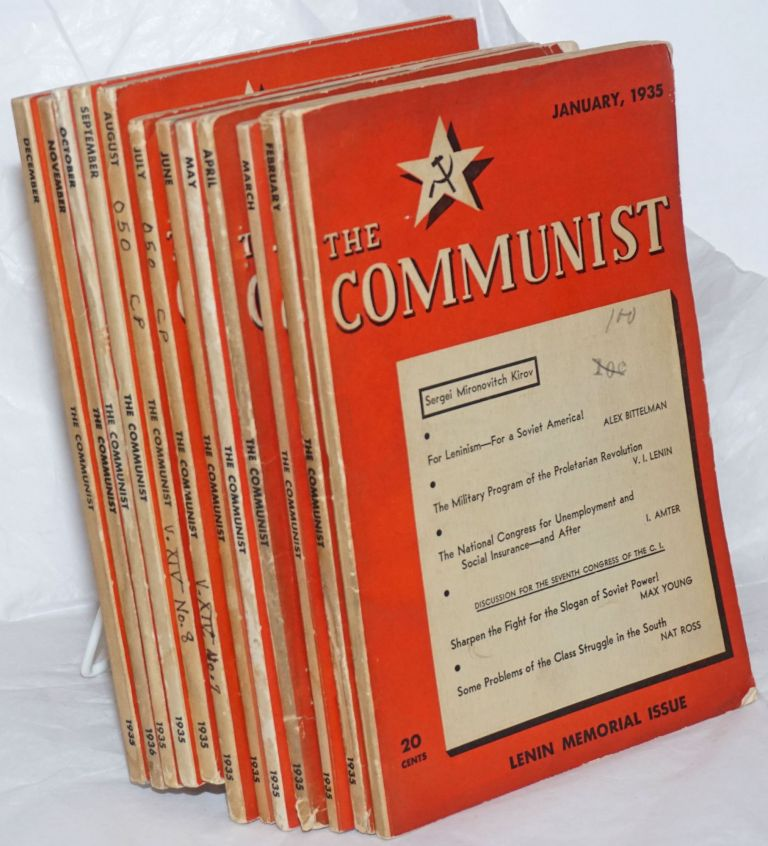 The Communist; Vol. 14 no. 1 to 12, January to December, 1935 a magazine of the theory and practice of Marxism-Leninism.