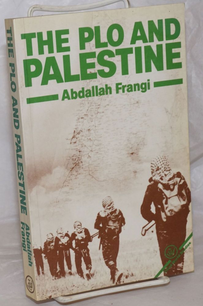 The PLO and Palestine. Translated by Paul Knight. Abdallah Frangi.