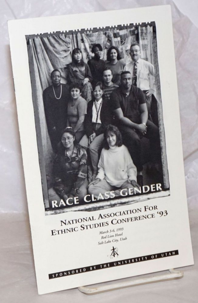 Race, Class and Gender: National Association for Ethnic Studies Conference '93 March 3-6, 1993, Red Lion Hotel, Salt Lake City, Utah